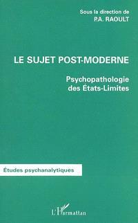 Le sujet post-moderne : psychopathologie des états-limites