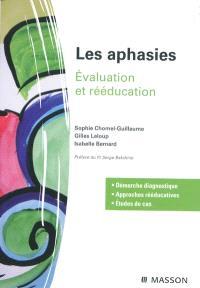 Les aphasies : évaluation et rééducation