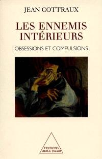 Les ennemis intérieurs : obsessions et compulsions