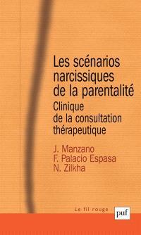 Les scénarios narcissiques de la parentalité : clinique de la consultation thérapeutique
