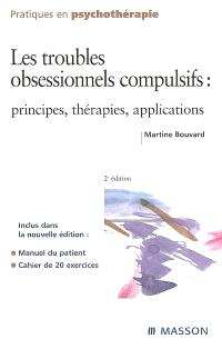 Les troubles obsessionnels compulsifs : principes, thérapies, applications