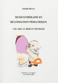 Musicothérapie en réanimation pédiatrique : une aide au bébé en détresse