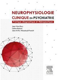 Neurophysiologie clinique en psychiatrie : pratique diagnostique et thérapeutique