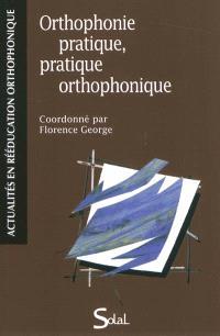 Orthophonie pratique, pratique orthophonique : actes du colloque, Marseille, 27 novembre 2009