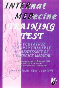 Psychiatrie, pédopsychiatrie, apprentissage de l'exercice médical : dossiers pour le nouvel internat 2004, CROC-QCM de révision, grilles de correction internat 2004