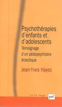 Psychothérapies d'enfants et d'adolescents : témoignage d'un pédopsychiatre éclectique