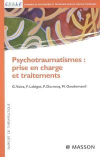 Psychotraumatismes : prise en charge et traitements : rapport de thérapeutique