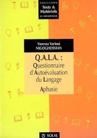 QALA, questionnaire d'autoévaluation du langage aphasie