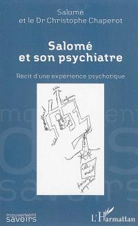 Salomé et son psychiatre : récit d'une expérience psychotique