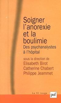 Soigner l'anorexie et la boulimie : des psychanalystes à l'hôpital
