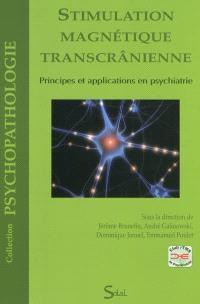 Stimulation magnétique transcrânienne : principes et applications en psychiatrie