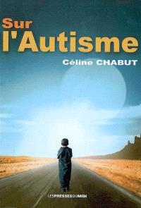 Sur l'autisme : témoignage, observations et réflexions