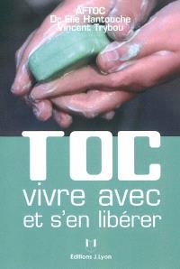 TOC : vivre avec et s'en libérer