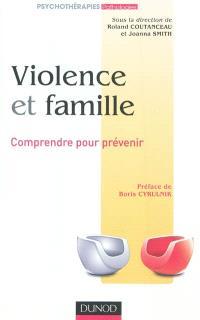 Violence et famille : comprendre pour prévenir