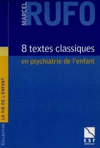 8 textes classiques en psychiatrie de l'enfant