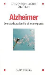 Alzheimer : le malade, sa famille et les soignants