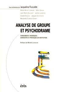 Analyse de groupe et psychodrame : fondements théoriques, dispositifs et pratiques en institution