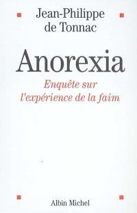 Anorexia : enquête sur l'expérience de la faim