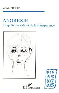 Anorexie : la quête du vide et de la transparence