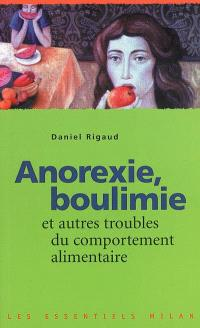 Anorexie, boulimie : et autres troubles du comportement alimentaire