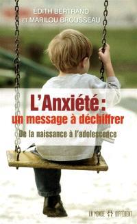 Anxiété  : un message à déchiffrer.