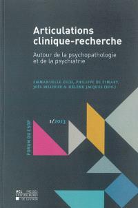 Articulations clinique-recherche : autour de la psychopathologie et de la psychiatrie