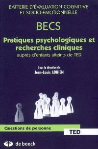 Batterie d'évaluation cognitive et socio-émotionnelle (BECS) : pratiques psychologiques et recherches cliniques auprès d'enfants atteints de TED