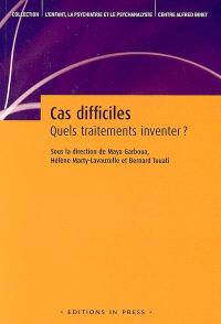 Cas difficiles : quels traitements inventer ?