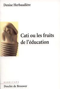 Cati ou Les fruits de l'éducation