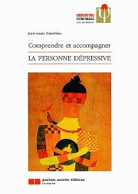 Comprendre et accompagner la personne dépressive