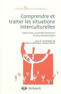 Comprendre et traiter les situations interculturelles : approches psychodynamiques et psychanalytiques