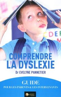 Comprendre la dyslexie : un guide pour les parents et les intervenants