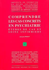 Comprendre les cas concrets en psychiatrie : études de cas et soins infirmiers