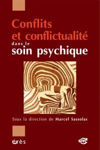 Conflits et conflictualités dans le soin psychique