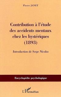Contribution à l'étude des accidents mentaux chez les hystériques : 1893