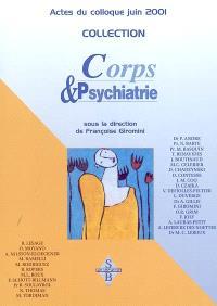 Corps & psychiatrie : actes du colloque, 15 et 16 juin 2001, Paris