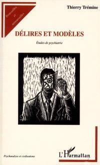 Délires et modèles : études de psychiatrie