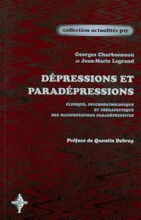 Dépressions et paradépressions : clinique, psychopathologie et thérapeutique des manifestations paradépressives