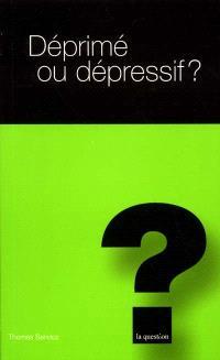 Déprimé ou dépressif ?