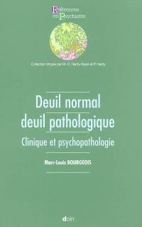 Deuil normal, deuil pathologique : clinique et psychopathologie