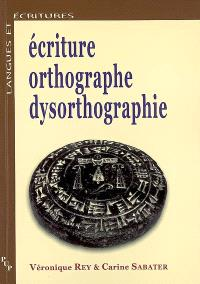Ecriture, orthographe, dysorthographie