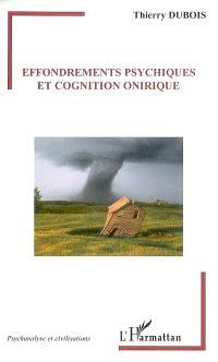 Effondrements psychiques et cognition onirique