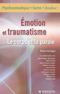 Emotions et traumatisme : le corps et la parole