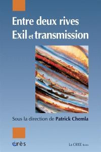 Entre deux rives : exil et transmission