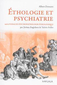 Ethologie et psychiatrie : valeur de survie et phylogenèse des maladies mentales. Suivi de Essai de psychopathologie éthologique