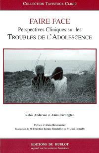 Faire face : perspectives cliniques sur les troubles de l'adolescence