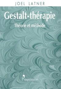 Gestalt-thérapie : théorie et méthode