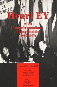 Henri Ey et les congrès mondiaux de psychiatrie : avec des textes inédits d'Henry Ey