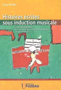 Histoires écrites sous induction musicale : un outil de diagnostic, de psychothérapie, de psychopédagogie et de recherche