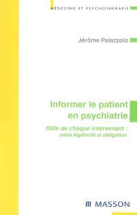 Informer le patient en psychiatrie : rôle de chaque intervenant : entre légitimité et obligation